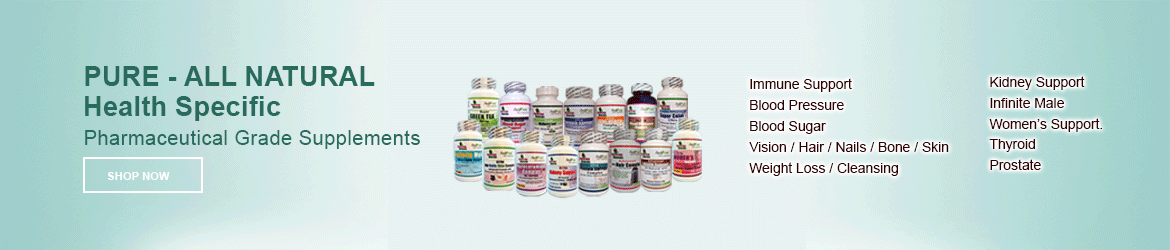 Pure - All - Natural - Health Specific - Pharmaceutical Grade